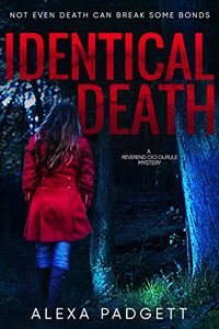 Identical Death by Alexa Padgett