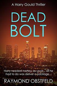 Dead Bolt by Raymond Obstfeld