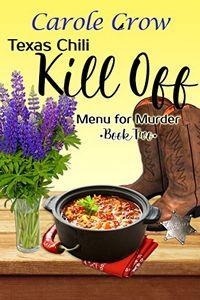Texas Chili Kill Off by Carole Crow