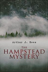 The Hampstead Mystery by Arthur J. Rees
