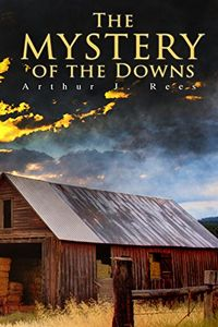 The Mystery of the Downs by Arthur J. Rees