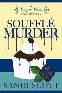Souffle Murder by Sandi Scott