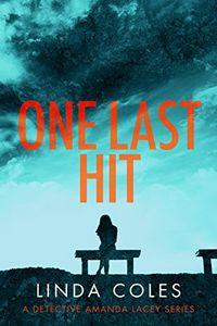 One Last Hit by Linda Coles