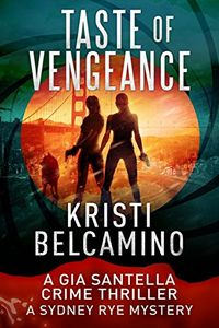 Taste of Vengeance by Kristi Belcamino