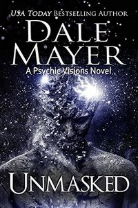 Unmasked by Dale Mayer