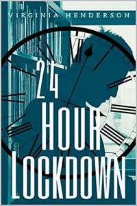 24 Hour Lockdown by Virginia Henderson