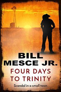 Four Days to Trinity by Bill Mesce Jr.