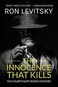 The Innocence That Kills by Ron Levitsky