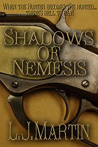 Shadows of Nemesis by L. J. Martin