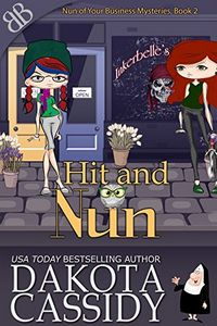Hit and Nun by Dakota Cassidy