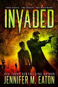 Invaded by Jennifer M. Eaton