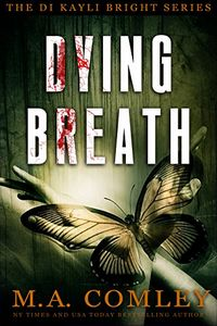 Dying Breath by M. A. Comley