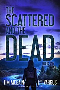 The Scattered Dead by L. T. Vargus and Tim McBain