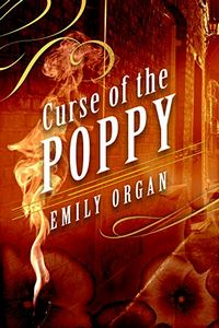 Curse of the Poppy by Emily Organ