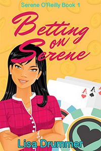 Betting on Serene by Lisa Drummer