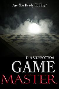 Game Master by D. H. Sidebottom