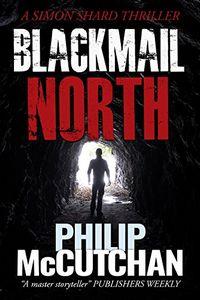 Blackmail North by Philip McCutchan