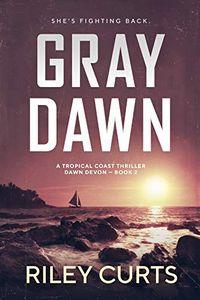 Gray Dawn by Riley Curts