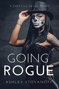 Going Rogue by Ashley Stoyanoff