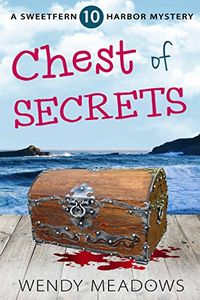 Chest of Secrets by Wendy Meadows