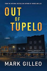 Out of Tupelo by Mark Gilleo