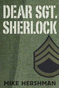 Dear Sgt. Sherlock by Mike Hershman