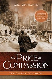 The Price of Compassion by A. B. Michaels