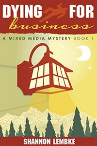 Dying for Business by Shannon Lembke