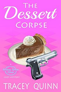 The Dessert Corpse by Tracey Quinn