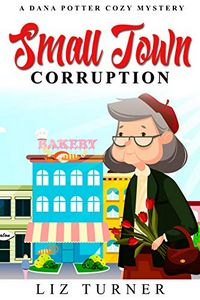 Small Town Corruption by Liz Turner