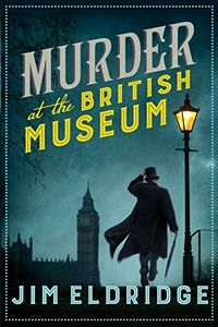 Murder at the British Museum by Jim Eldridge