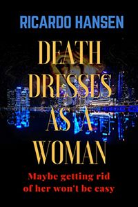 Death Dresses as a Woman by Richardo Hansen