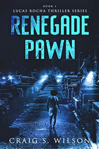 Renegade Pawn by Craig S. Wilson