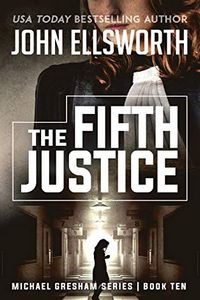The Fifth Justice by John Ellsworth