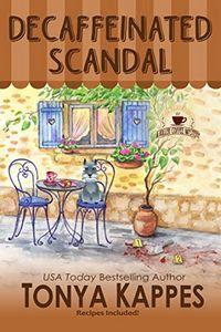 Decaffeinated Scandal by Tonya Kappes