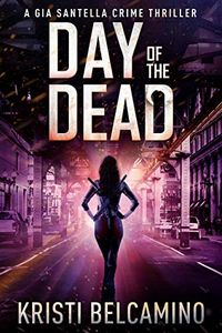 Day of the Dead by Kristi Belcamino