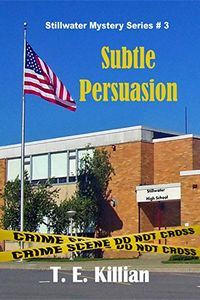 Subtle Persuasion by T. E. Killian