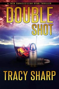 Double Shot by Tracy Sharp