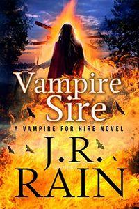 Vampire Sire by J. R. Rain