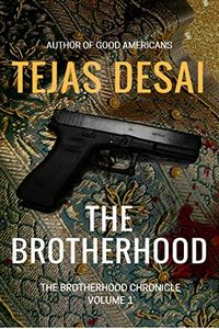 The Brotherhood by Tejas Desai