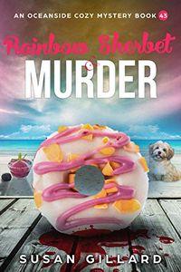Rainbow Sherbet & Murder by Susan Gillard