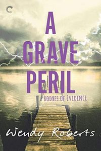 A Grave Peril by Wendy Roberts