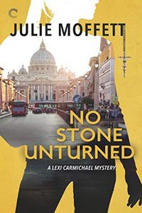 No Stone Unturned by Julie Moffett