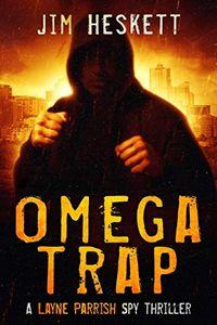 Omega Trap by Jim Heskett