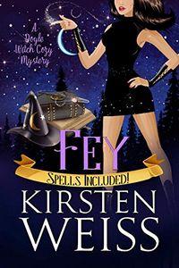 Fey by Kirsten Weiss