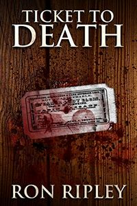 Ticket To Death by Ron Ripley