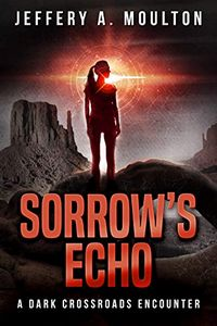 Sorrow's Echo by Jeffery A. Moulton