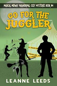 Go for the Juggler by Leanne Leeds