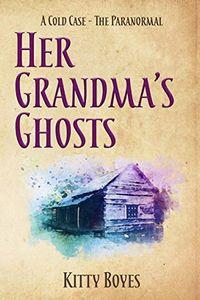 Her Grandma's Ghosts by Kitty Boyes