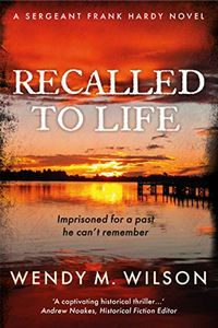 Recalled to Life by Wendy M. Wilson